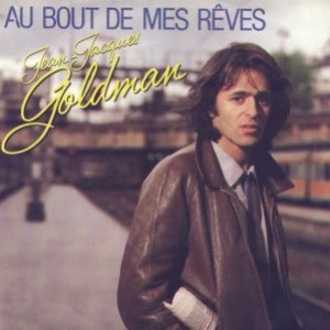 Jean Jacques Goldman - Au bout de mes rêves